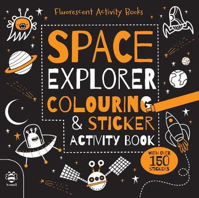 Space Explorer Colouring and Sticker Activity Book by Sam Hutchinson