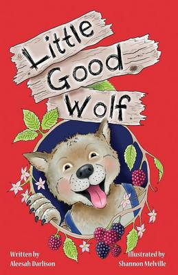Little Good Wolf by Aleesah Darlison