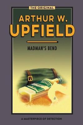 MADMAN'S BEND by Arthur Upfield