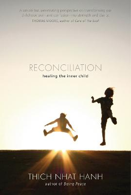 Reconciliation by Thich Nhat Hanh