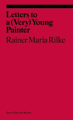 Letters to a Very Young Painter by Rainer Maria Rilke