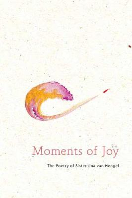 Moments of Joy: The Poetry of Sister Jina, Chan Dieu Nghiem book