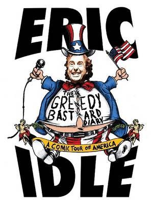 Greedy Bastard Diary by Eric Idle