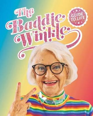 Baddiewinkle's Guide to Life by Baddiewinkle