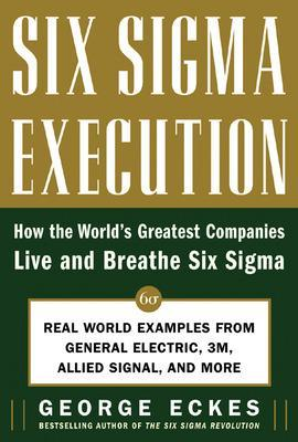 Six Sigma Execution by George Eckes