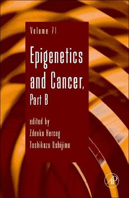 Epigenetics and Cancer, Part B by Zdenko Herceg