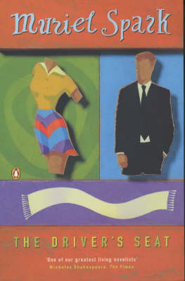 The The Driver's Seat by Muriel Spark
