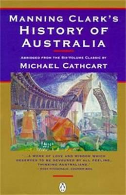 Manning Clark's History Of Australia by Bob Darroch