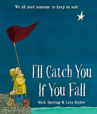 I'll Catch You If You Fall by Mark Sperring