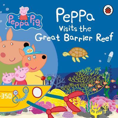 Peppa Pig: Peppa Visits the Great Barrier Reef book