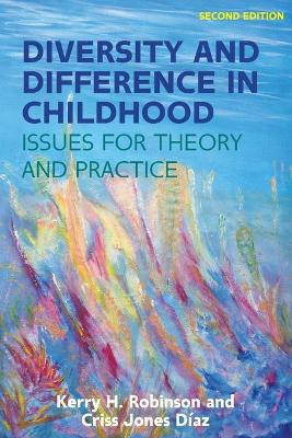 Diversity and Difference in Childhood: Issues for Theory and Practice by Kerry Robinson