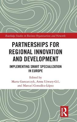 Partnerships for Regional Innovation and Development: Implementing Smart Specialization in Europe book