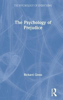 The Psychology of Prejudice by Richard Gross