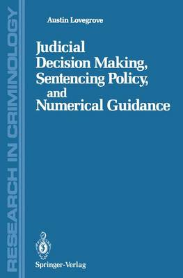 Judicial Decision Making, Sentencing Policy, and Numerical Guidance by Austin Lovegrove