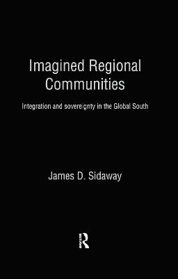 Imagined Regional Communities by James D. Sidaway