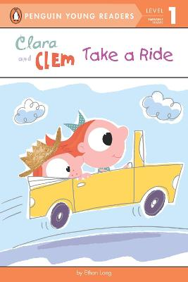 Clara and Clem Take a Ride by Ethan Long