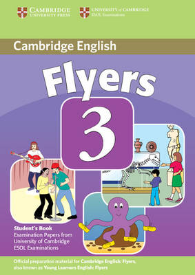 Cambridge Young Learners English Tests Flyers 3 Student's Book book