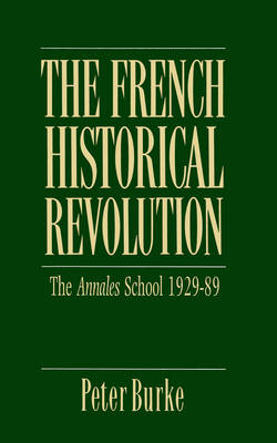 The French Historical Revolution by Peter Burke