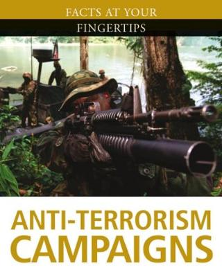 Facts at Your Fingertips: Military History: Anti-Terrorism Campaigns by Steve Crawford