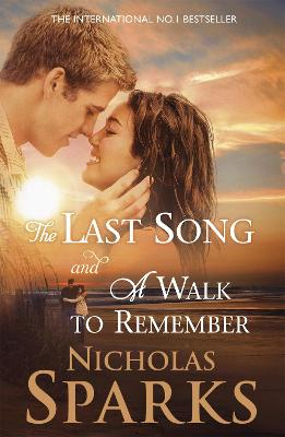 A Last Song and A Walk to Remember by Nicholas Sparks