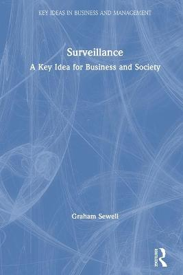 Surveillance: A Key Idea for Business and Society book