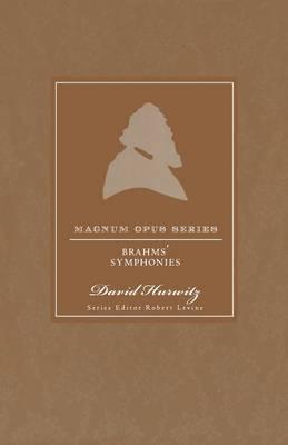 Brahms's Symphonies by David Hurwitz