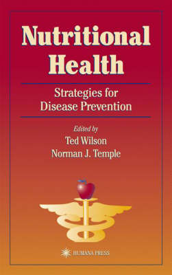 Nutritional Health by Ted (Lecturer in Biology) Wilson