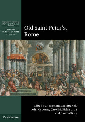 Old Saint Peter's, Rome by Rosamond McKitterick