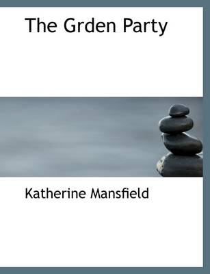 The Grden Party by Katherine Mansfield