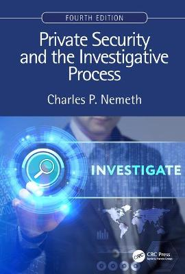 Private Security and the Investigative Process, Fourth Edition book