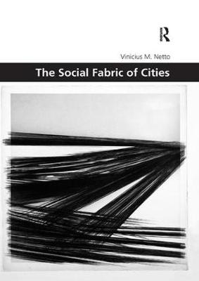 The Social Fabric of Cities by Vinicius  M Netto