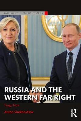 Russia and the Western Far Right by Anton Shekhovtsov