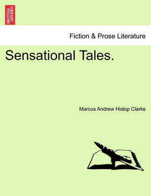 Sensational Tales. by Marcus Andrew Hislop Clarke