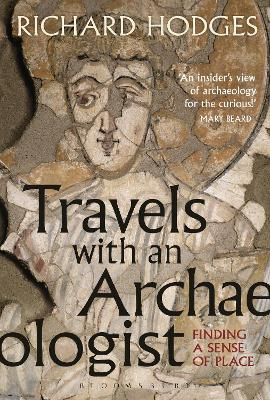 Travels with an Archaeologist by Richard Hodges