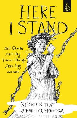 Here I Stand: Stories that Speak for Freedom by Amnesty International UK