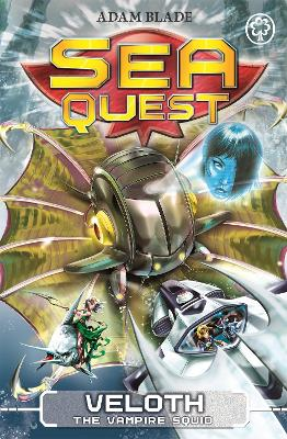 Sea Quest: Veloth the Vampire Squid by Adam Blade