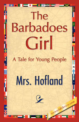 The Barbadoes Girl by Mrs Hofland