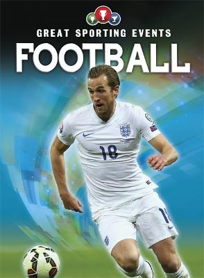 Great Sporting Events: Football by Clive Gifford