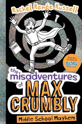 Misadventures of Max Crumbly 2 by Rachel Renee Russell
