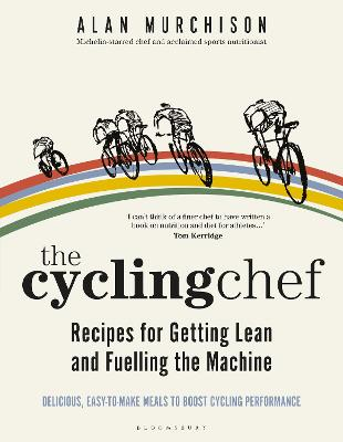 The Cycling Chef: Recipes for Getting Lean and Fuelling the Machine book