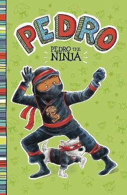 Pedro the Ninja by Fran Manushkin