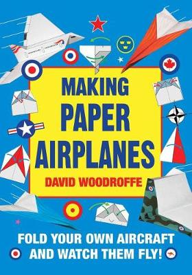 Making Paper Airplanes by David Woodroffe