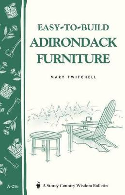 Easy-to-Build Adirondack Furniture by Mary Twitchell