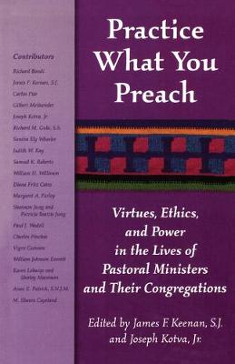 Practice What You Preach by James F. Keenan