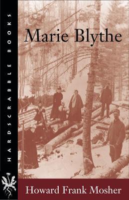 Marie Blythe by Howard Frank Mosher