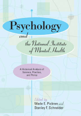 Psychology and the National Institute of Mental Health by Wade E. Pickren
