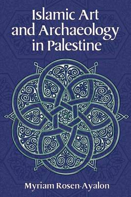 Islamic Art and Archaeology in Palestine book