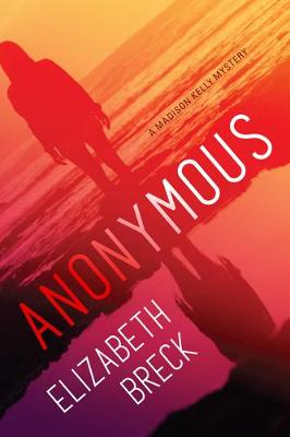Anonymous: A Madison Kelly Mystery book