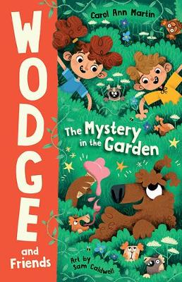 The Mystery in the Garden: Wodge and Friends #1 by Carol Ann Martin