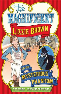 Magnificent Lizzie Brown and the Mysterious Phantom book
